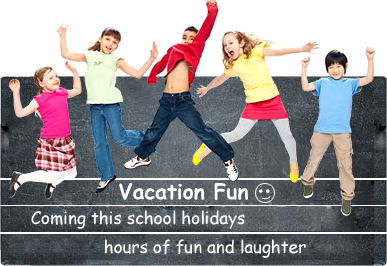 Vacation Fun Coming Summer holiday hours of fun and laughter
